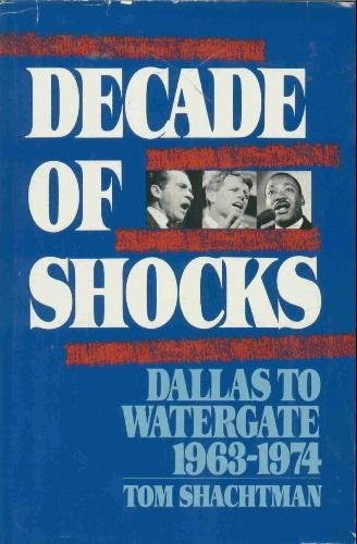 Decade of Shocks by Tom Shachtman