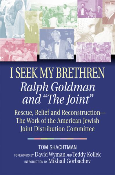 "I Seek My Brethren: Ralph Goldman and ""The Joint"" by Tom Shachtman"