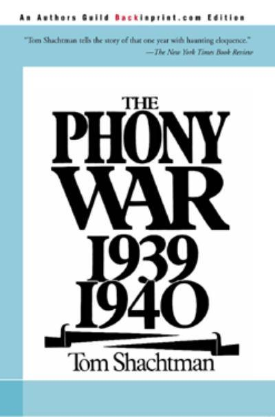 The Phony War-1939-1940 by Tom Shachtman