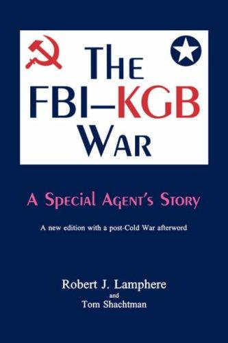 The FBI-KGB War by Robert J. Lamphere with Tom Shachtman